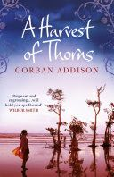A Harvest of Thorns By Corban Addison - More Than a Review