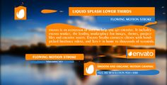 Liquid Splash Lower Thirds by zhouxinkui718 Liquid Splash Lower Thirds Main features: Totally customizable, you can change the animation, color and stuff. 6 versions included