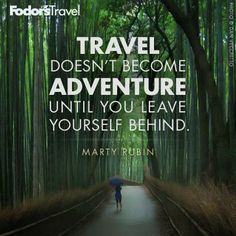 Travel Quote Of The Week On Traveling With An Open Mind Travel