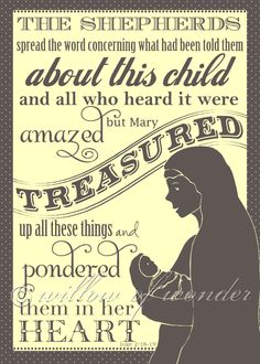 Mary treasured up all these things and pondered them in her heart.