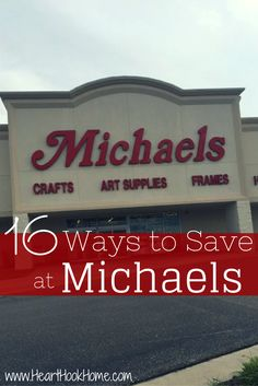 16 Ways to Save at Michaels http://hearthookhome.com/16-ways-save-michaels/
