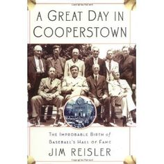 A Great Day in Cooperstown: The Miraculous and Unlikely Beginning of the Baseball Hall of Fame (Hardcover)  http://ruskinmls.com/pinterestamz.php?p=0786716258  0786716258