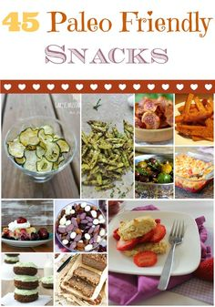 45 Paleo Friendly Snacks - this is the MOTHERLOAD of Paleo snacks! Pin for later!