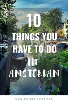 10 Things You Have To Do On Your First Visit To Amsterdam