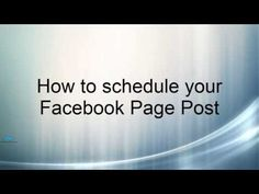 How to schedule your Facebook Page Post Business Facebook Page, Social Business, Schedule, Timeline