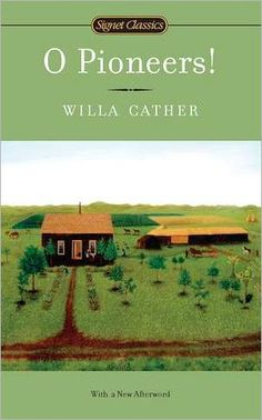 O Pioneers! by Willa Cather