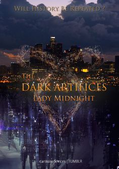 Fan made poster for The Dark Artifices: Lady Midnight. aaaaah