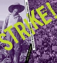 Strike!: The Farm Workers' Fight for Their Rights by Larry Dane Brimner