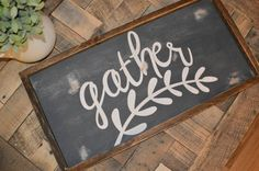 Perfect gather framed sign for fall and thanksgiving