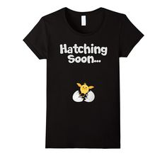 Womens Hatching Soon Egg TShirt with Baby Chicken Future Mothers Aunt T Shirts, Funny Tee Shirts, Pregnancy Outfits, Pregnancy Shirts, Easter Pregnancy Announcement, Mommy Loves You, Baby Chickens, Maternity Tees, Husband Humor