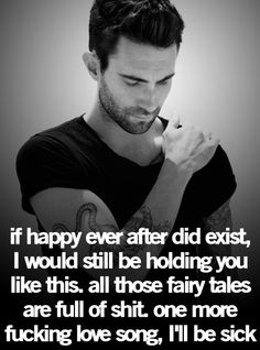 all those fairy tales are full of it! one more stupid love song && i'll be sick!!