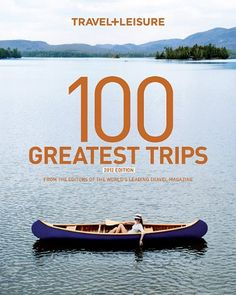 Travel + Leisure 100 Greatest Trips: From the « Library User Group