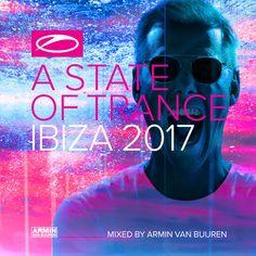 A State Of Trance Ibiza 2017 (Mixed by Armin van Buuren) by Armin van Buuren