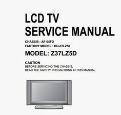 MANUALES DE SERVICIO PARA EQUIPOS DE AUDIO Y VIDEO: LG Z37LZ5D LCD TV Service Manual