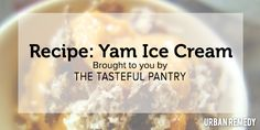 A Yam Ice Cream Recipe by the Tasteful Pantry
