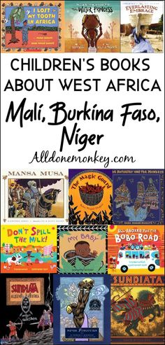 West Africa Children's Books: Mali, Burkina Faso, Niger - All Done Monkey Travel the world with your children or students with these beautiful picture books about West Africa: Mali, Burkina Faso, and Niger! Best Children Books, Childrens Books, West Africa, Africa Art, South Africa, Kenya Africa, Chapter Books, Children's Literature, Writing A Book