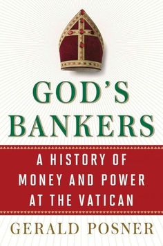 God's Bankers -- details laundering, profiteering, and general corruption at the Vatican Bank