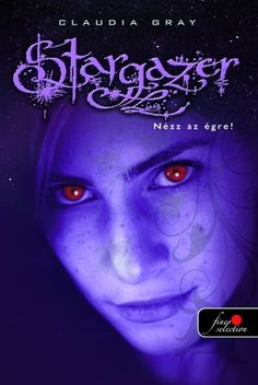 Claudia Gray: Stargazer – Nézz az égre! (Örökéj 2.) Akita, Stargazing, Fantasy, My Love, Grey, Movie Posters, Books, Livros, Film Poster