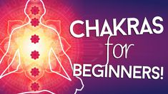 Chakras for beginners! ♥