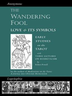 The Wandering Fool & Three Lectures on Hermeticism: Love and its Symbols, Early Studies on the Tarot by Valentin Tomberg. $8.79