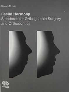 Facial Harmony: Standards of Orthognathic Surgery and Orthodontics