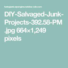 DIY-Salvaged-Junk-Projects-392.58-PM.jpg 664×1,249 pixels
