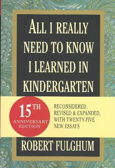 Precision Series All I Really Need to Know I Learned in Kindergarten