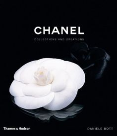 Chanel: Collections and Creations by Danièle Bott,