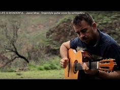 LIFE IS WONDERFUL - Jason Mraz - fingerstyle guitar cover by soYmartino - YouTube