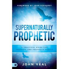 Buy Supernaturally Prophetic: A Practical Guide for Prophets and Prophetic People by John Eckhardt, John Veal and Read this Book on Kobo's Free Apps. Discover Kobo's Vast Collection of Ebooks and Audiobooks Today - Over 4 Million Titles! Free Pdf Books, Free Books Online, Receiving The Holy Spirit, Spirituality Books, Words Of Encouragement, Audio Books, Ebooks, Teaching, People