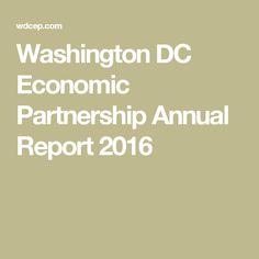 Washington DC Economic Partnership Annual Report 2016 Political Science, Washington Dc, Politics