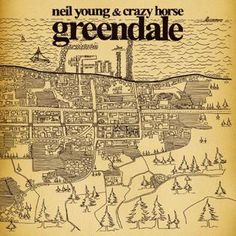 Greendale, a Town Built by Neil Young Neil Young, Crazy Horse, Rolling Stones, Hard Rock, Heavy Metal, Folk, Evil Demons, Concept Album, I Have A Secret