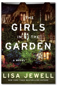 The Girls In the Garden by Lisa Jewell - WomansDay.com