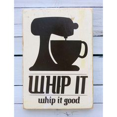 Kitchen Art Wall Decor -Whip It in White Typography Wood Sign. This is a fun sign to have in the kitchen. Kitsch, Kitchen Signs, Kitchen Wall Art, Kitchen Ideas, Funny Kitchen, Kitchen Inspiration, Design Inspiration, Kitchen Vinyl, Design Ideas