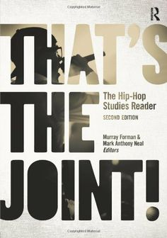 That's the Joint!: The Hip-Hop Studies Reader by Murray Forman et al.