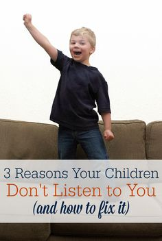 Children don't listen to you? Here are three possible reasons why (and how to fix it!)
