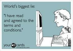 World's biggest lie: 'I have read and agreed to the terms and conditions.'