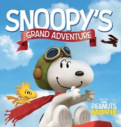 he Peanuts Movie: Snoopy's Grand Adventure!