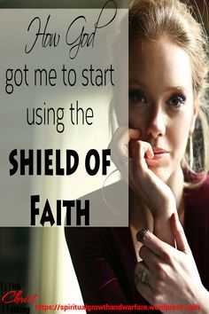 How God taught me how to use the shield of faith? Spiritual Warfare Scripture, Spiritual Prayers, Christian Families, Christian Faith, Christian Marriage, Christian Living, Shield Of Faith, Freedom In Christ, Bible Verses About Love