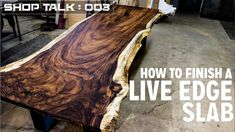 Check out my tips and tricks on how I finish my Live Edge Slab furniture!How To Finish A Live Edge Slab Live edge slab furniture is all the rave right now, even though it has been around for a. Wood Slab Table, Wood Table Design, Wood Tables, Farm Tables, Table Designs, Live Edge Wood, Live Edge Table, Live Edge Slabs, Live Edge Countertop