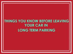 If you are leaving your car at the airport parking for a long period of time, then you should take precautions to keep your car safe while it is in the airport… Stress Free, Business Travel, Car Parking, Family Travel, Things To Come, Journey, Make It Yourself, How To Plan, City