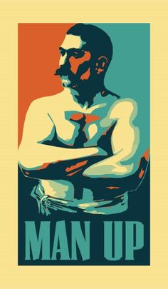 ~~~ Man-Up ~~~