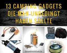 Darumbinichblank.de I 15 Camping Gadgets Die Man Unbedingt Haben Sollte.....Diese 13 Camping Gagets sollten Sie auf keinen Fall bei Ihrem nächsten Trip in die Wildnis Zuhause lassen. #camping #gadgets #zelten