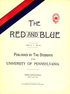 """The Red and the Blue"" Vol. 1, No. 2, published March 15, 1889 from the Penn website."