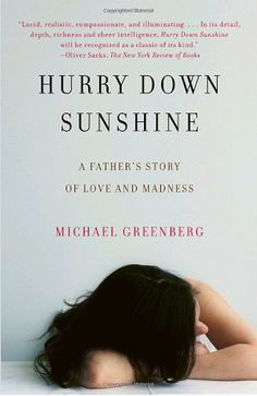 Hurry Down Sunshine: A Father's Story of Love and Madness (Vintage): Michael Greenberg: 9780307473547: Amazon.com: Books