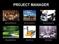 """What People Think I Do"" - Project manager"