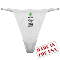 Keep calm and roll one Classic Thong on CafePress.com