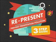 3 Steps to Prevent PRESENTATION POLLUTION by @slidecomet by Slide Comet via slideshare