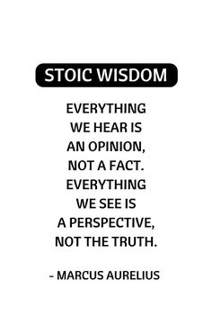 Stoic Philosophy Quotes - Everything we hear is an opinion - Marcus Aurelius #stoic #stoicism #philosophy #wisdom #redbubble #motivation #inspirationandideas #inspirationalquotes #inspiration