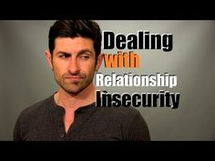 Tips for Dealing with Relationship Insecurity | Dating Advice / I Am Alpha M